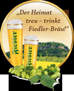 Der Heimat treu - trinkt Fiedler-Bräu